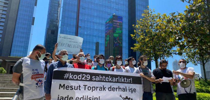 Mesut Toprak: KOD 29 kodlanmanın kılıcı altında olan işçi sınıfının sorunudur